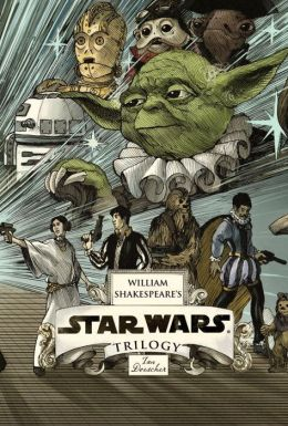 William Shakespeare's Star Wars Trilogy: The Royal Imperial Boxed Set: Includes Verily, A New Hope; The Empire Striketh Back; The Jedi Doth Return; and and 8-by-34-inch full-color poster