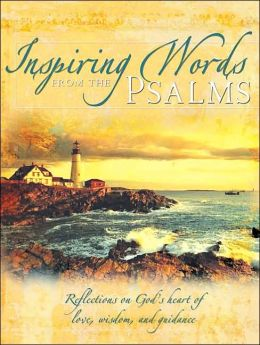 Inspiring Words from the Psalms: Reflections on God's Heart of Love, Wisdom, and Guidance