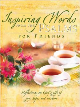 Inspiring Words from the Psalms: For Friends