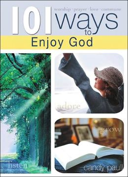 101 Ways to Enjoy God
