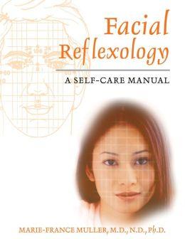 Facial Reflexology: A Self-Care Manual
