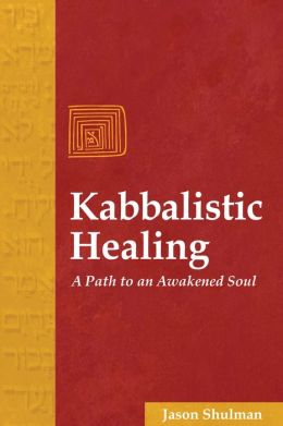 Kabbalistic Healing: A Path to an Awakened Soul