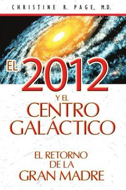 El 2012 y el centro galactico: El retorno de la Gran Madre