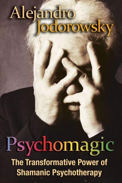 Free download ebook for joomla Psychomagic: The Transformative Power of Shamanic Psychotherapy 9781594773365 (English Edition) by Alejandro Jodorowsky PDF