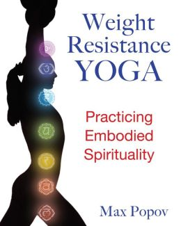 Weight-Resistance Yoga: Practicing Embodied Spirituality