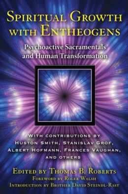 Spiritual Growth with Entheogens: Psychoactive Sacramentals and Human Transformation