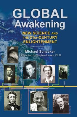 Global Awakening: New Science and the 21st-Century Enlightenment