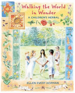 Walking the World in Wonder: A Children's Herbal