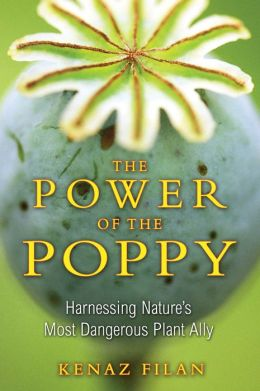 The Power of the Poppy: Harnessing Nature's Most Dangerous Plant Ally