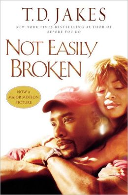 Not Easily Broken: A Novel