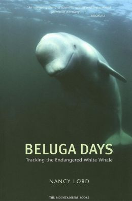 Beluga Days: Tracking the Endangered White Whale