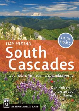 Day Hiking South Cascades: Mt St Helens/Mt Adams/Columbia Gorge