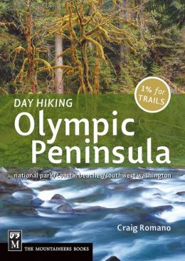 Day Hiking Olympic Peninsula National Park/Coastal Beaches/Southwest Washington
