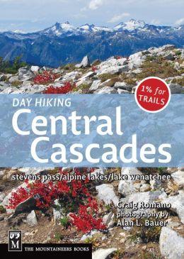 Day Hiking Central Cascades: Stevens Pass/Alpine Lakes/Lake Wenatchee