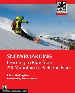 Snowboarding: Learning to Ride from All-Mountain to Park