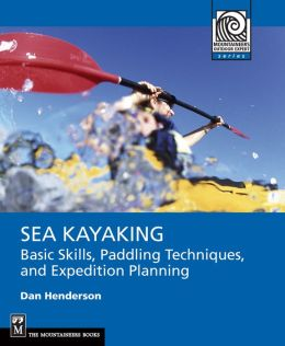 Sea Kayaking: Building Skills, Improving Techniques