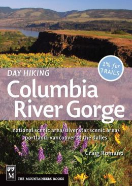 Day Hiking Columbia Gorge: National Scenic Area/Silver Star Scenic Area/Portland-Vancouver to the Dalles