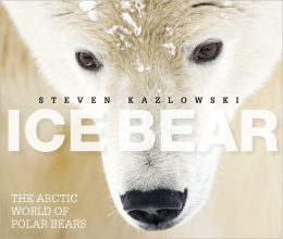 Ice Bear: The Arctic World of Polar Bears