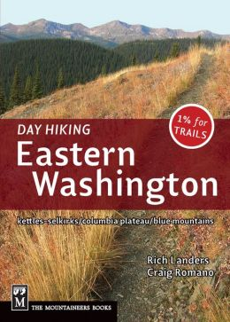 Day Hiking Eastern Washington: Kettles-Selkirks/Columbia Plateau/Blue Mountains