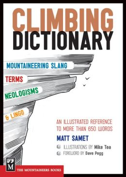 Climbing Dictionary: Mountaineering Slang, Terms, Neologisms and Lingo