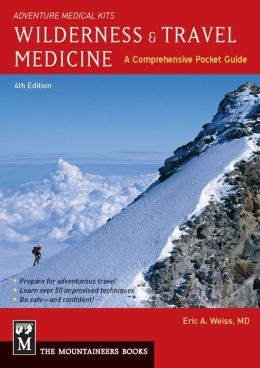Wilderness and Travel Medicine: A Comprehensive Guide
