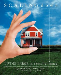 Scaling Down: Living Large in a Smaller Space