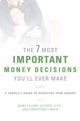 7 Most Important Money Decisions You'll Ever Make