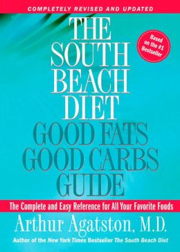 South Beach Diet Good Fats/Good Carbs Guide: The Complete and Easy Reference for All Your Favorite Foods