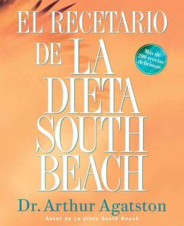 El recetario de la dieta South Beach (The South Beach Diet Cookbook)