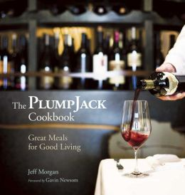 PlumpJack Cookbook: Great Meals for Good Living
