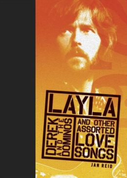 Layla and Other Assorted Love Songs by Derek and the Dominos (Rock of Ages Series)