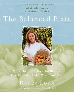 Balanced Plate: The Essential Elements of Whole Foods and Good Health