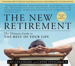 The New Retirement: The Ultimate Guide to the Rest of Your Life: Revised and Updated