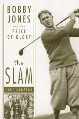Slam: Bobby Jones and the Price of Glory