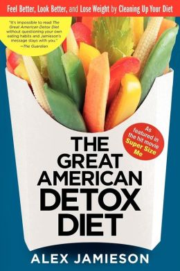 Great American Detox Diet: 8 Weeks to Weight Loss and Well-Being