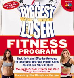 The Biggest Loser Fitness Program: Fast, Safe, and Effective Workouts to Target and Tone Your Trouble Spots