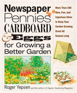 Newspapers, Pennies, Cardboard, and Eggs: For Growing a Better Garden