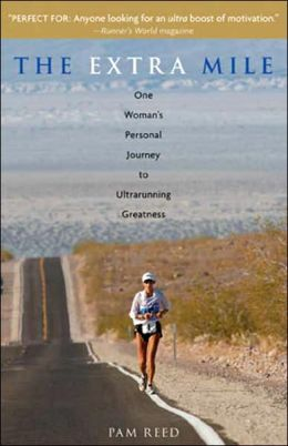Extra Mile: One Woman's Personal Journey to Ultrarunning Greatness