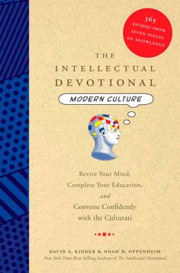 Intellectual Devotional Modern Culture: Revive Your Mind, Complete Your Education, and Converse Confidently