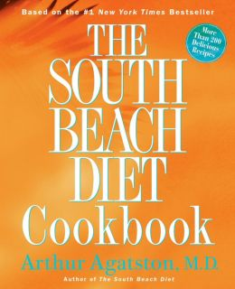 The South Beach Diet Cookbook: More Than 200 Delicious Recipes