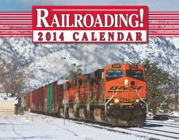 2014 Railroading Wall Calendar