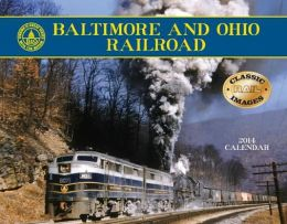 2014 Baltimore & Ohio Wall Calendar