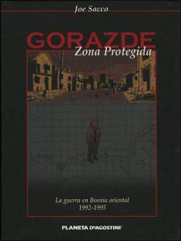Gorazde Zona Protegida: La Guerra en Bosnia Oriental 1992-1995 (Safe Area Gorazde)