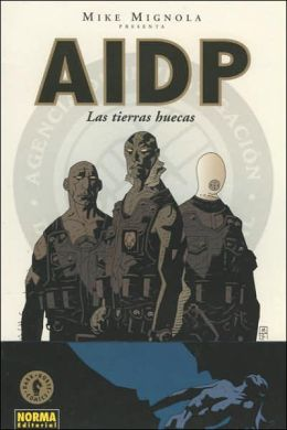 AIDP: Las tierras huecas: BRPD: Hollow Earth & Other Stories