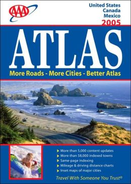 AAA 2005 Atlas: United States, Canada, Mexico (AAA Atlas Series)