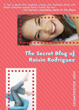 The Secret Blog of Raisin Rodriguez
