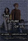 Book Cover Image. Title: The Future of Us, Author: Jay Asher