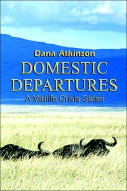 Domestic Departures: A Midlife Crisis Safari