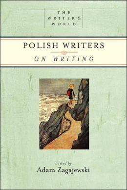 Polish Writers on Writing (Writer's World Series)