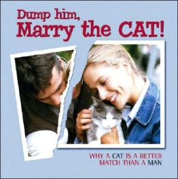 Dump him, Marry the Cat